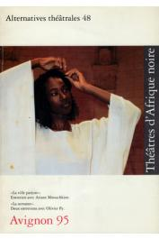 Alternatives théâtrales - 48 / Théâtres d'Afrique noire