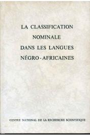 MANESSY Gabriel (éditeur scientifique) - La classification nominale dans les langues négro-africaines. Actes du Colloque éponyme organisé à Aix en Provence du 3 au 7 juillet 1967