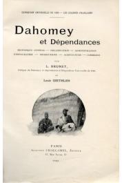 BRUNET L., GIETHLEN Louis - Dahomey et Dépendances: Historique général - Organisation - Administration - Ethnographie - Productions - Agriculture - Commerce