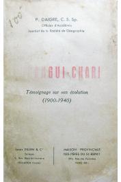 DAIGRE P. C.S. s.p. - Oubangui-Chari. Témoignage sur son évolution. 1900 - 1940