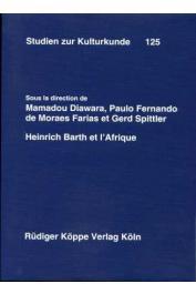 DIAWARA Mamadou, FERNANDO de MORAES FARIAS Paulo, SPITTLER Gerd (édité par) - Heinrich Barth et l'Afrique
