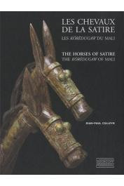 COLLEYN Jean-Paul, BOULAY Jacques - Les chevaux de la satire: Les koredugaw du Mali / The Horses of Satire: The Koredugaw of Mali