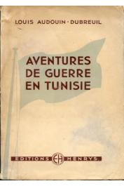 AUDOUIN-DUBREUIL Louis - Aventures de guerre en Tunisie