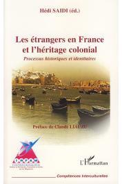 SAIDI Hédi (sous la direction de) - Les étrangers en France et l'héritage colonial. Processus historiques et identitaires