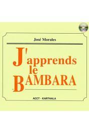 MORALES José - J'apprends le Bambara = Bàro ka di bamanankan na