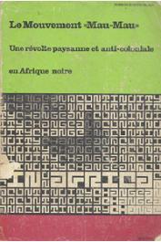 BUIJTENHUIJS Robert - Le mouvement Mau-Mau. Une révolte paysanne et anti-coloniale en Afrique noire