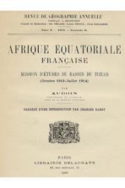 AUDOIN Antoine - Afrique Equatoriale Française - Mission d'études du bassin du Tchad. Les voies d'exploitation économique de l'Oubangui-Chari-Tchad