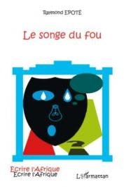EPOTE Raymond - Le songe du fou