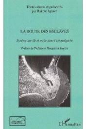 RAKOTO Ignace - La route des esclaves. Système servile et traite dans l'Est malgache.