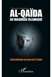 MOKADDEM Mohamed - Al-Qaïda au Maghreb Islamique. Contrebande au nom de l'Islam