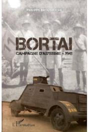 BROUSMICHE Philippe - Bortaï. Campagne d'Abyssinie - 1941