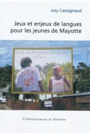 CASSAGNAUD Josy - Jeux et enjeux de langues pour les jeunes de Mayotte