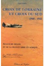 FERRY Vital - Croix de Lorraine et croix du sud. 1940-1942