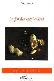 BIARNES Pierre - La fin des cacahouètes