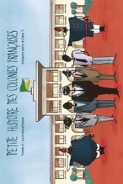 JARRY Gregory, OTTO T., CASTEL Lucie - Petite histoire des colonies françaises. 4. La Françafrique