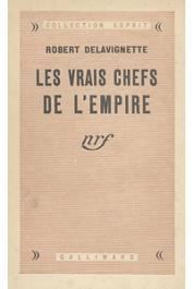 DELAVIGNETTE Robert - Les vrais chefs de l'Empire