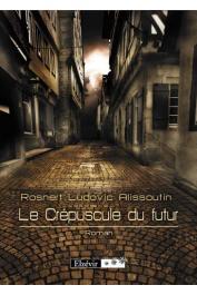 ALISSOUTIN Rosnert Ludovic - Le crépuscule du futur