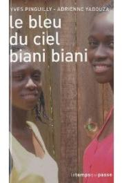 YABOUZA Adrienne, PINGUILLY Yves - Le bleu du ciel biani biani