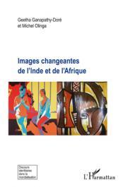 GANAPATHY-DORE Geetha, OLINGA Michel - Images changeantes de l'Inde et de l'Afrique