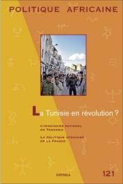 Politique Africaine - 121, HIBOU Béatrice (dossier coordonné par) - La Tunisie en Révolution ?
