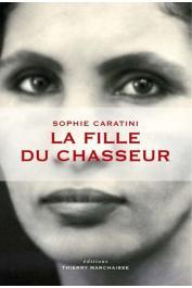 CARATINI Sophie - La fille du chasseur
