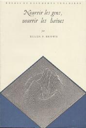 BROWN Ellen P. - Nourrir les gens, nourrir les haines