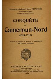 FERRANDI Jean - Conquête du Cameroun-Nord (1914-1915)