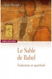 RICARD Alain - Le Sable de Babel. Traduction et apartheid