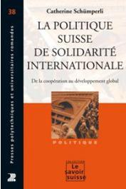 SCHÜMPERLI YOUNOSSIAN Catherine - La politique suisse de solidarité internationale: de la coopération au développement global