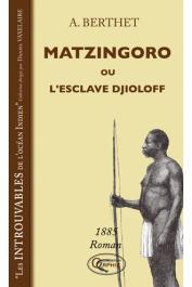 BERTHET A. - Matzingoro ou l'esclave Djioloff. 1885 roman