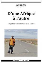 PERALDI Michel (sous la direction de) - D'une Afrique à l'autre, migrations subsahariennes au Maroc
