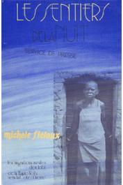 FIELOUX Michèle - Les sentiers de la nuit. Les migrations rurales Lobi de la Haute Volta vers la Côte d'Ivoire