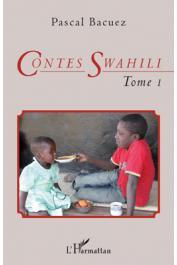 BACUEZ Pascal - Contes swahili (Tome 1) bilingue français-swahili