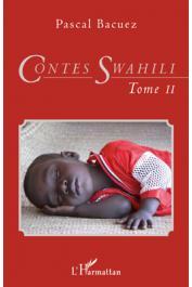 BACUEZ Pascal - Contes swahili (Tome 2) bilingue français-swahili