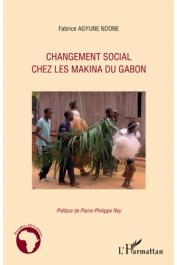 AGUYNE NDONE Fabrice - Changement social chez les Makina du Gabon