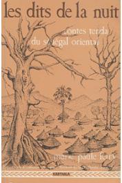 FERRY Marie-Paule, (éditeur) - Les dits de la nuit. Contes Tenda du Sénégal oriental