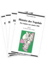 GAYIBOR Nicoué (sous la direction de) - Histoire des Togolais. Des origines aux années 1960 (Intégrale des 4 tomes)