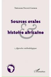 GAYIBOR Théodore Nicoué - Sources orales et histoire africaine. Approches méthodologiques