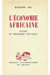 DIA Mamadou - L'économie africaine. Etudes et problèmes nouveaux