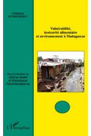 BALLET Jérôme, RANDRIANALIJAONA Mahefasoa (sous la direction de) - Vulnérabilité, insécurité alimentaire et environnement à Madagascar