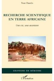 CHATELIN Yvon - Recherche scientifique en terre africaine. Une vie, une aventure
