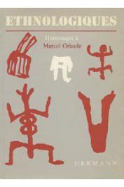 DE GANAY Solange, LEBEUF Annie et Jean-Paul, ZAHAN Dominique (textes réunis par) - Ethnologiques. Hommage à Marcel Griaule
