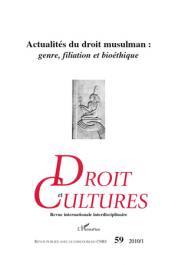 Droit et Cultures - 59  Actualités du droit musulman : genre, filiation et bioéthique
