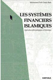 FALL OULD-BA Mohamed - Les systèmes financiers islamiques. Approche anthropologique et culturelle