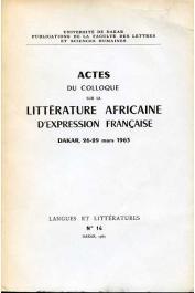 Collectif - Actes du colloque sur la littérature africaine d'expression française. Dakar, 26-29 mars 1963