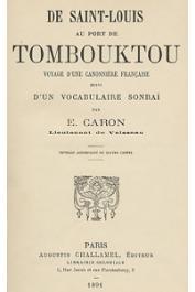 CARON Edmond-Jules, (Lieutenant de Vaisseau) - De St Louis au port de Tombouktou. voyage d'une canonnière française suivi d'un vocabulaire songhaï