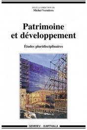 VERNIERES Michel (sous la direction de) - Patrimoine et développement. Etudes pluridisciplinaires