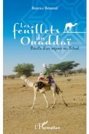BENAVAIL Béatrice - Les feuillets du Ouaddaï. Récits d'un séjour au Tchad