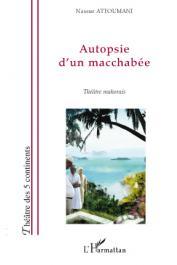 ATTOUMANI Nassur - Autopsie d'un macchabée. Théâtre mahorais