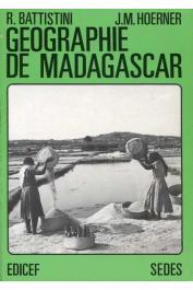 BATTISTINI René, HOERNER Jean-Michel - Géographie de Madagascar